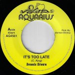 Its Too Late / Mix 2 - Dennis Brown