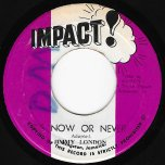 Its Now Or Never / Ver - Jimmy London / Impact All Stars