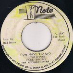 Ive Got To Go / Dubwise - Carl Brown