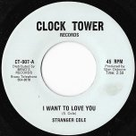 I Want To Love You / Ver - Stranger Cole