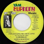 Jah Jah Give Me True Love / Psalm 27 - Yami Bolo and Sizzla / Priest Bob