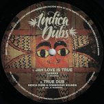 Jah Love Is True / True Dub / Spirit Of Him / Spirit Of Dub - Danman / Indica Dubs And Conscious Sounds