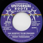 Jah Worthy To Be Praised / Dub  - Mikey Foreigner
