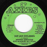Jah Jah Children / Jah Jah Version - Johnny Osbourne And The Bullwackies All Stars