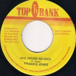 Jail House No Nice - Frankie Jones
