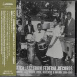 Jamaica Jazz From Federal Records - Various..Ernest Ranglin..Lennie Hibbert..Cecil Lloyd..Baba Motta..Count Owen