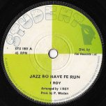 Jazzbo Have Fe Run / Ver - I Roy