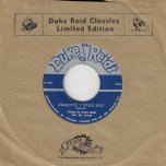 Joannie I Need You / You Can Depend On Me - Duke Reid And His Group / Roland Alphonso