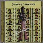 Just Dennis / Deep Down - Dennis Brown