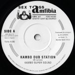 Kambo Dub Station / Dans Hall Dub - Kambo Super Sound