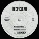 Keep Clear / Keep Dub - Michael Exodus And Immiroots Sound System Feat Ranking Fox