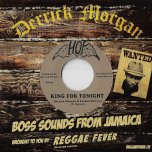 King For Tonight / Double Shot - Derrick Morgan And Pauline Morgan / Beverleys All Stars