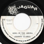 King In The Arena / The Champion Ver - Johnny Clarke / The Agrovators