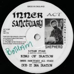 King Of Iration / Dub it Ina Iration / Jah Love / Malachi Riddim - Lutan Fyah / Alpha And Omega
