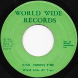 Time Slipping Away / King Tubbys Time - Keith Popping / World Wide All Stars / King Tubby