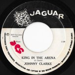 King In The Arena / The Champion Version - Johnny Clarke / The Aggrovators / King Tubby
