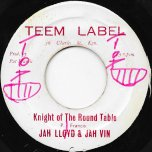 Knight Of The Round Table / Rasta Corner - Jah Lloyd And Jah Vin / Zion Children