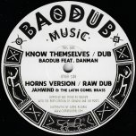 Know Themselves / Dub / Horns Ver / Raw Dub - Baodub Feat Danman / Jahwind And The Latin Comel Brass
