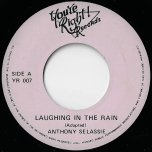 Laughing In The Rain / Flip At The Control Ver - Anthony Selassie