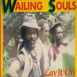 Lay It On The Line - The Wailing Souls
