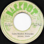 Leave Babylon Ethiopians / A Ballistic Ver - Johnny Clarke / King Tubby and The Agrovators