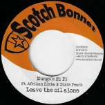 Leave The Oil Alone / Skidip It Up Dub - Mungos Hi Fi Feat Afrikan Simba And Dixie Peach / Mungos Hi Fi Feat Charlie P
