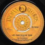 Let Your Yeah Be Yeah / More Love - The Pioneers