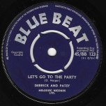 Lets Go To The Party / Oh My Love - Derrick Morgan And Patsy Todd