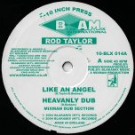 Like An Angel / Heavenly Dub / Jah Is Near / Dub Is Near - Rod Taylor / Robbie Valentine / Mixman Dub Section