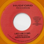 Like I Am Dying / Melody Maker Ver 2 - Keith Hudson / Chuckles