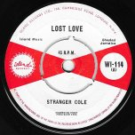 Lost Love / Hush - Stranger Cole / Stranger Cole and Ken Boothe