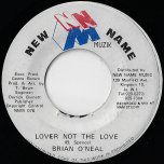 Lover Not The Love / Ver - Brian O Neal