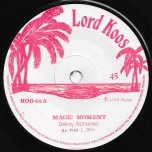 Magic Moment / Magic Dub - Delroy Alphanso / Lloydie Slim And The Aggrovators