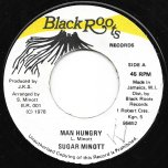 Man Hungry / Angry Man Ver - Sugar Minott / Black Roots