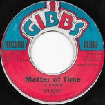 Matter Of Time / B 1444 Ver - Sticky / Joe Gibbs And The Professionals