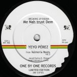 Me Nah Trust Dem / When I Found You - Yeyo Perez / Payoh Soul Rebel