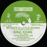 Mi Have A Little Sound / Little Pieces Of Dub - King Kong / Gussie P / Mafia And Fluxy