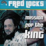 Mission For The King - Fred Locks