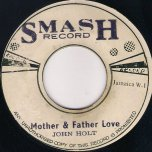 Mother And Father Love / Ver - John Holt / The Aggrovators