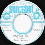 Moving On / Dub Morning - Jimmy London / Sun Shot Band