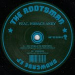 My World Is Spinning / Ver / Blood Sweat And Tears / Ver - The Rootsman Feat Horace Andy / Bobby Blue