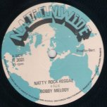 Natty Rock Reggae / Ital Rock Steady - Bobby Melody