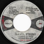 Navel String / Navel Dub - Dennis Walks / Mighty Two