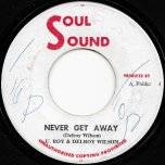 Never Get Away / Never Get Away Ver - U Roy And Delroy Wilson