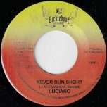 Never Run Short / Livity Riddim - Luciano