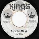 Never Let Me Go / Dont Blame Me - Joe White