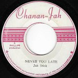 Never Too Late / Ver - Jah Stitch