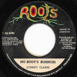 Nobodys Business / Dub  - Johnny Clarke / Prince Jammy And The Aggrovators