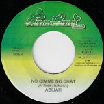 No Gimme No Chat / Dub Blues - Abijah