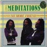 No More Friend - The Meditations